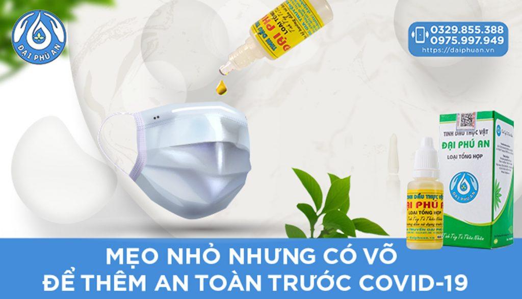 Bật mí mẹo nhỏ cùng Tinh dầu thực vật Đại Phú An để thêm an toàn trước Covid-19